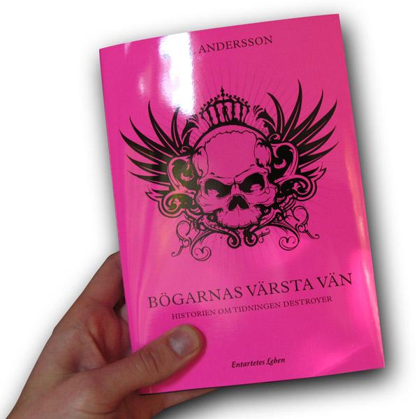 Bögarnas värsta vän - historien om tidningen Destroyer. A book by Karl Andersson.